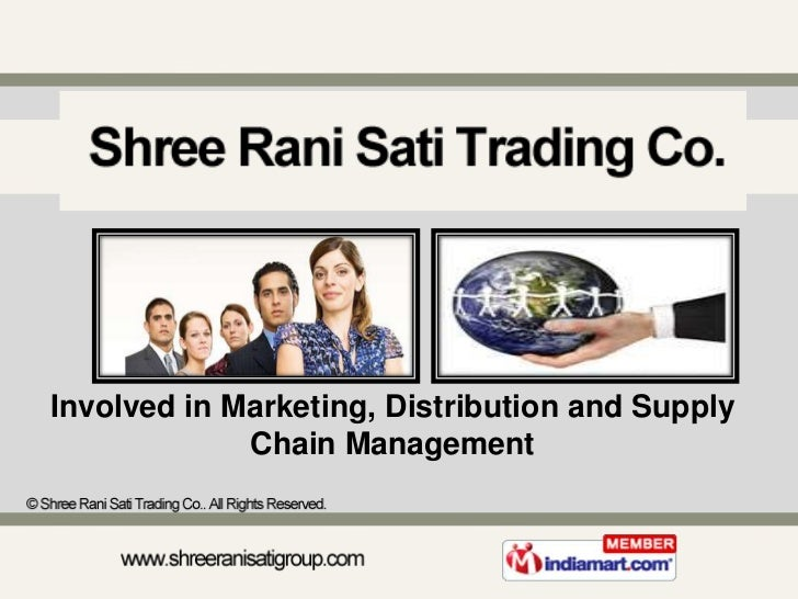 Involved in Marketing, Distribution and Supply Chain Management<br />