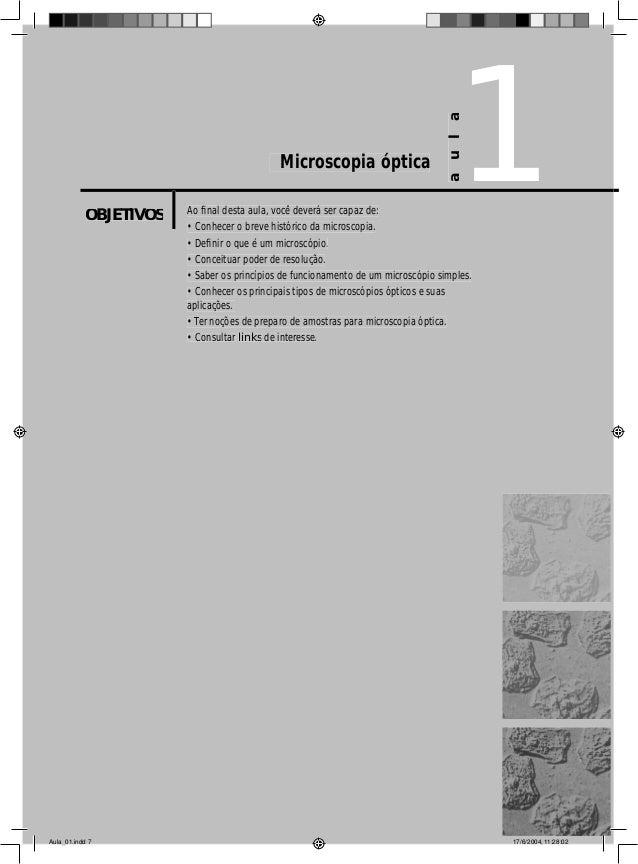 5 1Microscopia óptica Ao final desta aula, você deverá ser capaz de: • Conhecer o breve histórico da microscopia. • Definir ...