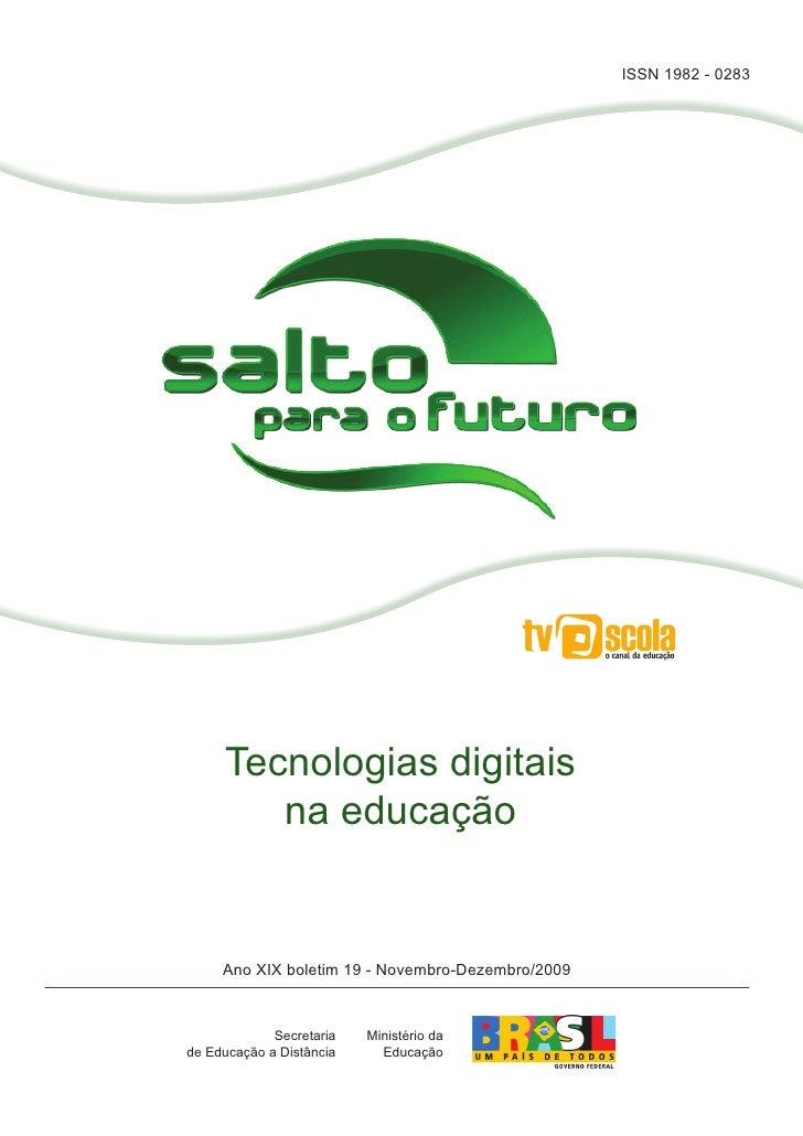 ISSN 1982 - 0283          Tecnologias digitais         na educação        Ano XIX boletim 19 - Novembro-Dezembro/2009     ...