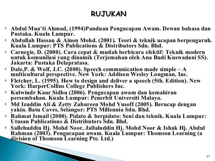 <ul><li>RUJUKAN </li></ul><ul><li>Abdul Mua'ti Ahmad, (1994)Panduan Pengucapan Awam. Dewan bahasa dan Pustaka. Kuala Lumpu...