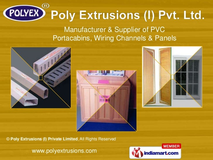 Manufacturer & Supplier of PVC                        Portacabins, Wiring Channels & Panels© Poly Extrusions (I) Private L...