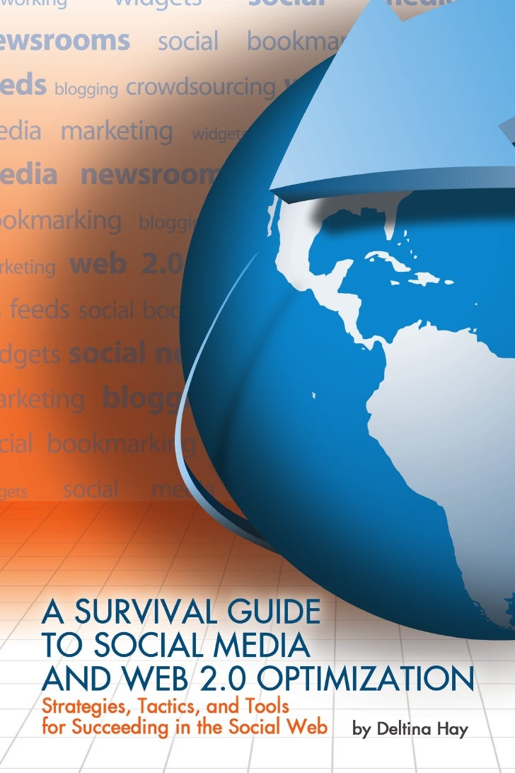 A Survival Guide to Social Media      and Web 2.0 Optimization:       Strategies, Tactics, and Tools for         Succeedin...