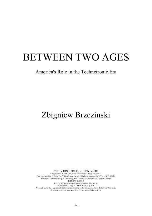 1 BETWEENTWOAGES America'sRoleintheTechnetronicEra ZbigniewBrzezinski THEVIKINGPRESS/NEWYORK...