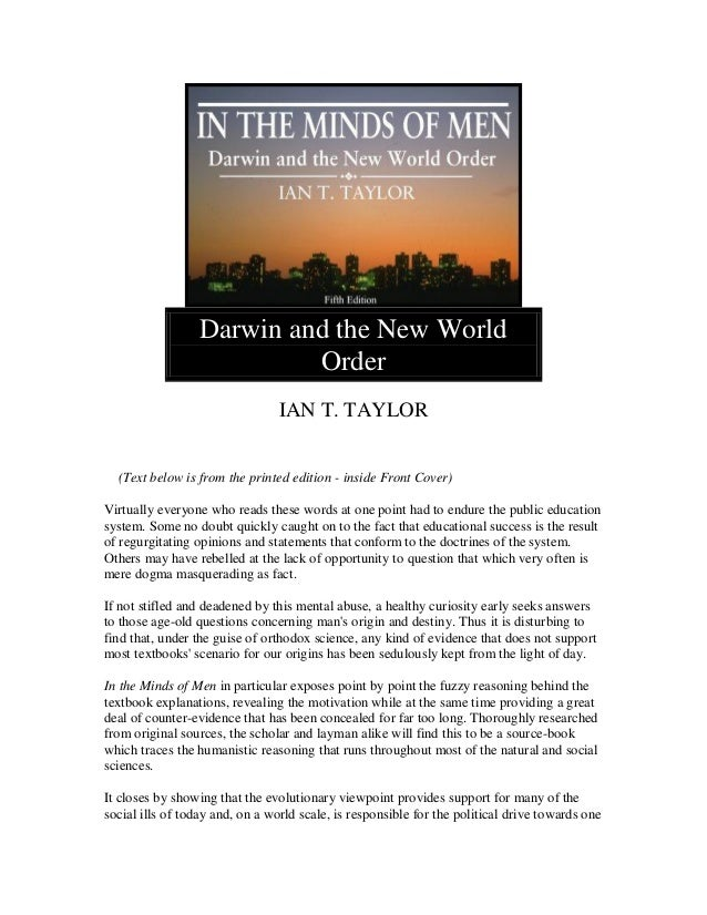 Darwin and the New World Order IAN T. TAYLOR (Text below is from the printed edition - inside Front Cover) Virtually every...