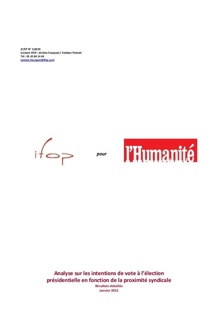 JF/EP N° 110129Contact IFOP : Jérôme Fourquet / Esteban PratvielTél : 01 45 84 14 44jerome.fourquet@ifop.com              ...