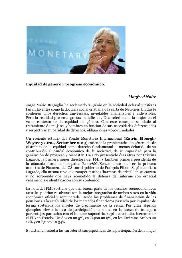 1 Equidad de género y progreso económico. Manfred Nolte Jorge Mario Bergoglio ha reclamado su genio en la sociedad eclesia...