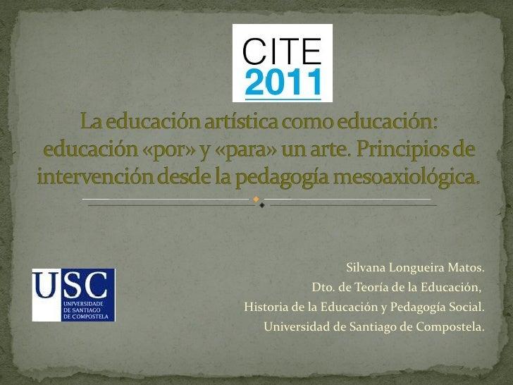 Silvana Longueira Matos. Dto. de Teoría de la Educación,  Historia de la Educación y Pedagogía Social. Universidad de Sant...