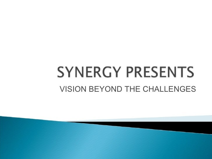 VISION BEYOND THE CHALLENGES