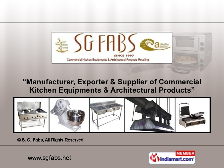 """"""" Manufacturer, Exporter & Supplier of Commercial Kitchen Equipments & Architectural Products"""""""