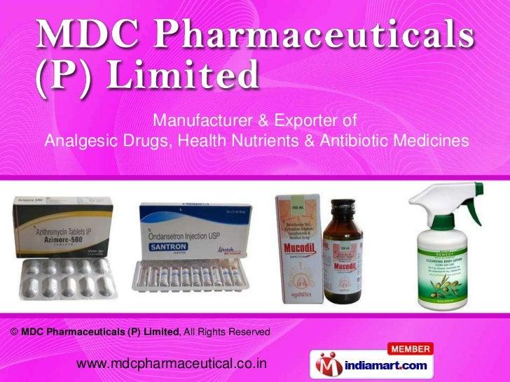 Manufacturer & Exporter of      Analgesic Drugs, Health Nutrients & Antibiotic Medicines© MDC Pharmaceuticals (P) Limited,...