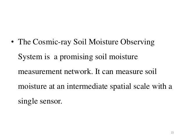 • The Cosmic-ray Soil Moisture Observing System is a promising soil moisture measurement network. It can measure soil mois...