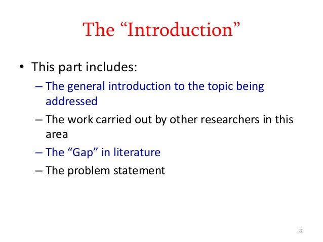 """The """"Introduction"""" • This part includes: – The general introduction to the topic being addressed – The work carried out by..."""