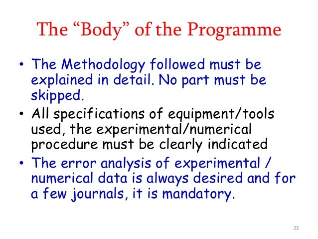 """The """"Body"""" of the Programme • The Methodology followed must be explained in detail. No part must be skipped. • All specifi..."""