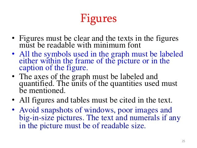 Figures • Figures must be clear and the texts in the figures must be readable with minimum font • All the symbols used in ...