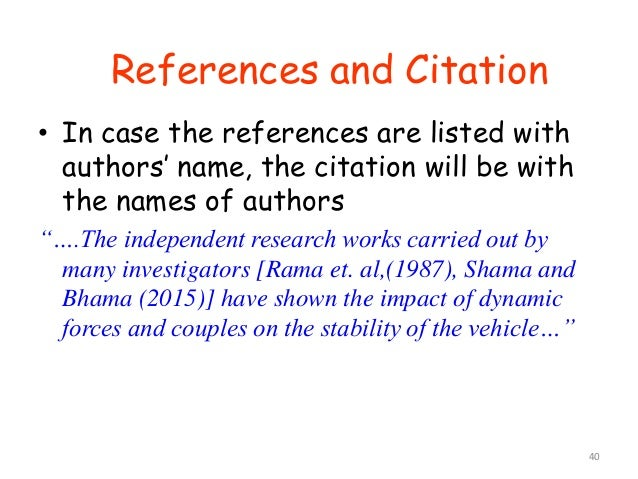 """40 • In case the references are listed with authors' name, the citation will be with the names of authors """"….The independe..."""
