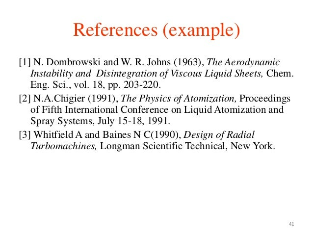 41 [1] N. Dombrowski and W. R. Johns (1963), The Aerodynamic Instability and Disintegration of Viscous Liquid Sheets, Chem...