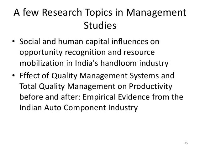 A few Research Topics in Management Studies • Social and human capital influences on opportunity recognition and resource ...