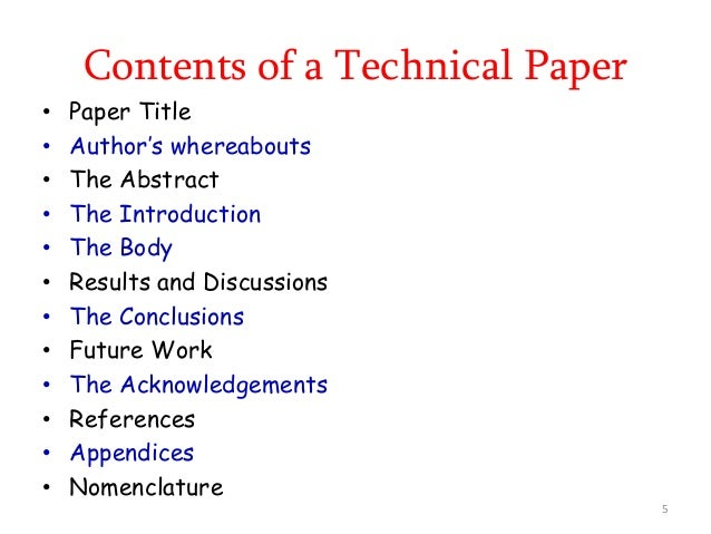Contents of a Technical Paper • Paper Title • Author's whereabouts • The Abstract • The Introduction • The Body • Results ...