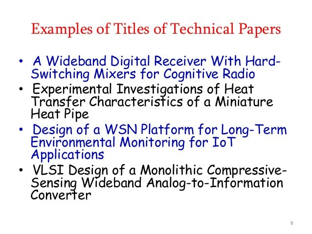 Examples of Titles of Technical Papers • A Wideband Digital Receiver With Hard- Switching Mixers for Cognitive Radio • Exp...