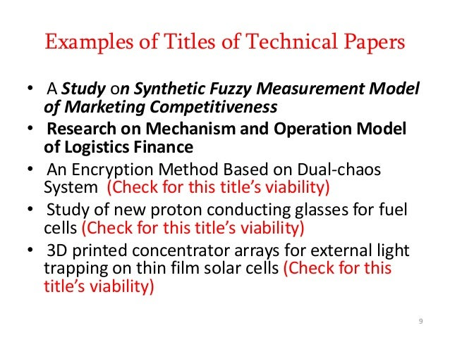 Examples of Titles of Technical Papers • A Study on Synthetic Fuzzy Measurement Model of Marketing Competitiveness • Resea...