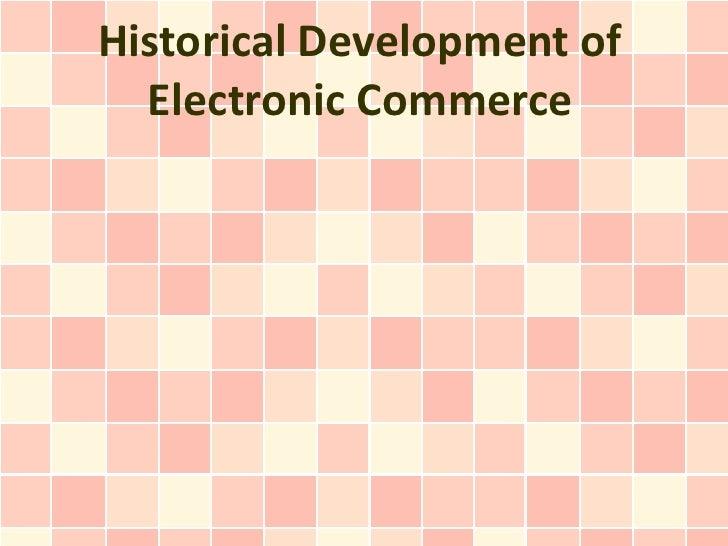 Historical Development of  Electronic Commerce