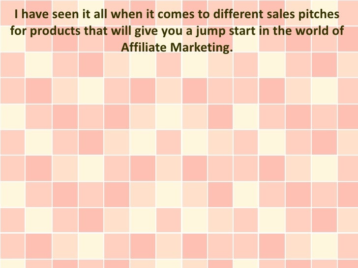 I have seen it all when it comes to different sales pitchesfor products that will give you a jump start in the world of   ...