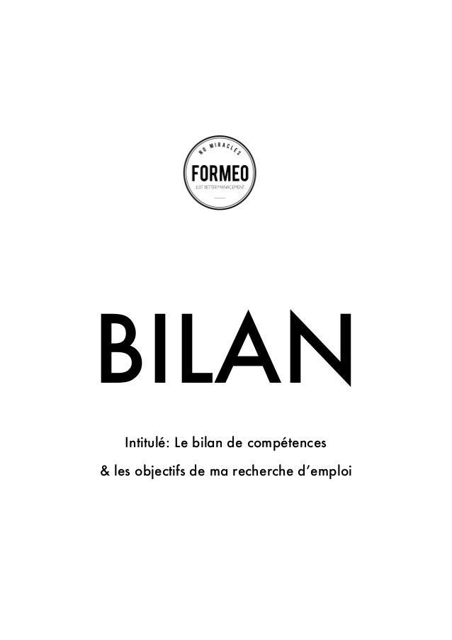 BILAN Intitulé: Le bilan de compétences & les objectifs de ma re...