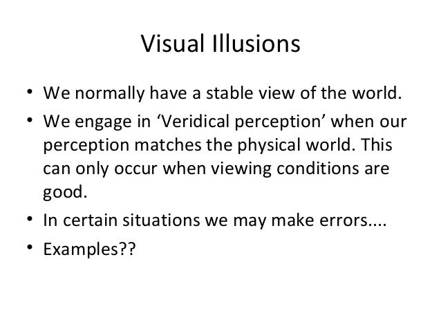 """discuss gregory's theory of perception And talk of appearances within which to locate aspects of the discussion to come  2 thought  work might mesh with a naïve realist approach to perception   lation, the dumbbell illusion shows at most that """"gregory's theory cannot account ."""