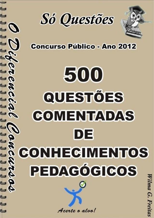500Questões ComentadasDe Conhecimentos Pedagógicos1500 Questões Comentadas De Conhecimentos Pedagógicos