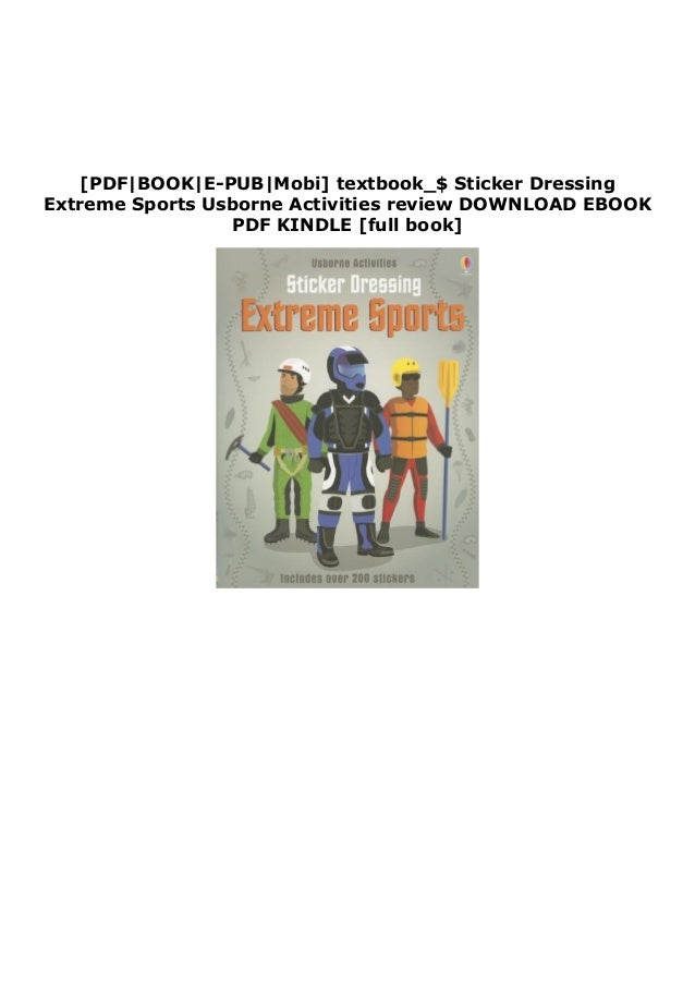 [PDF|BOOK|E-PUB|Mobi] textbook_$ Sticker Dressing Extreme Sports Usborne Activities review DOWNLOAD EBOOK PDF KINDLE [full...