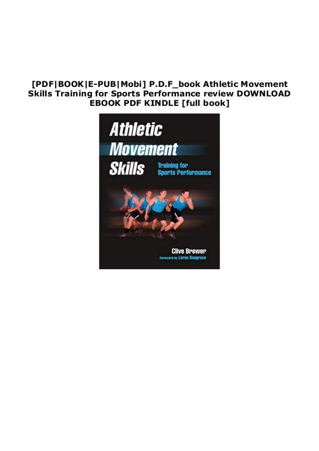 [PDF|BOOK|E-PUB|Mobi] P.D.F_book Athletic Movement Skills Training for Sports Performance review DOWNLOAD EBOOK PDF KINDLE...