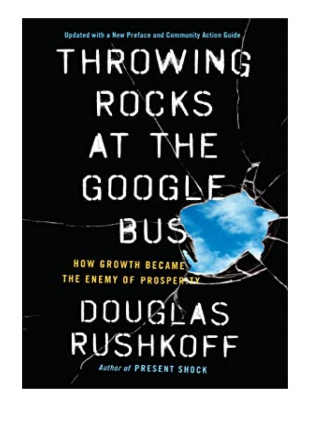 [PDF|BOOK|E-PUB|Mobi] ^^P.D.F_EPUB^^@@ Throwing Rocks at the Google Bus How Growth Became the Enemy of Prosperity review D...