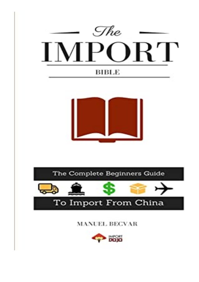 [PDF|BOOK|E-PUB|Mobi] download_p.d.f The Import Bible The complete beginner039s guide to successful importing from China r...