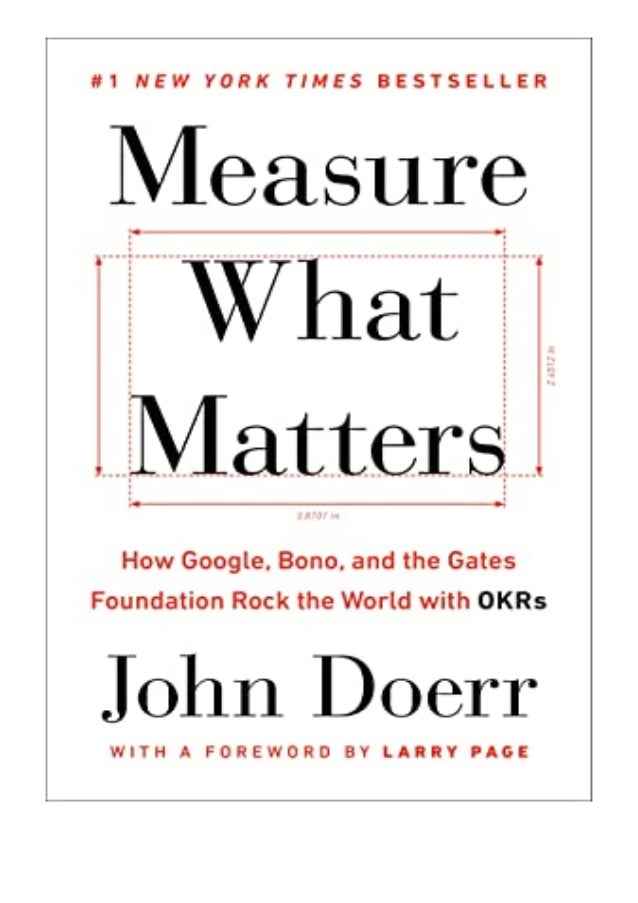 [PDF|BOOK|E-PUB|Mobi] [P.D.F_book]@@ Measure What Matters How Google, Bono, and the Gates Foundation Rock the World with O...
