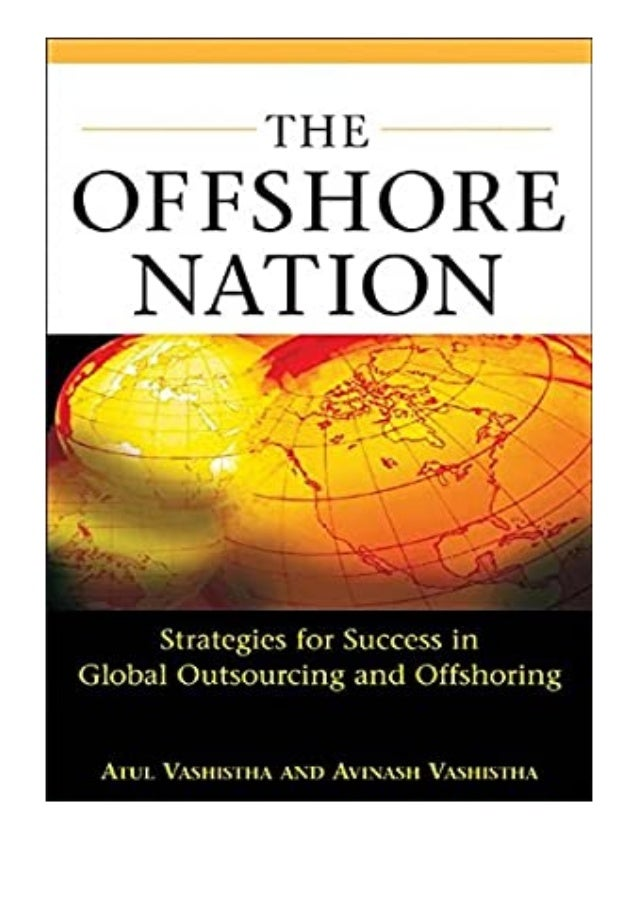 [PDF|BOOK|E-PUB|Mobi] ((Download))^^@@ The Offshore Nation Strategies for Success in Global Outsourcing and Offshoring rev...