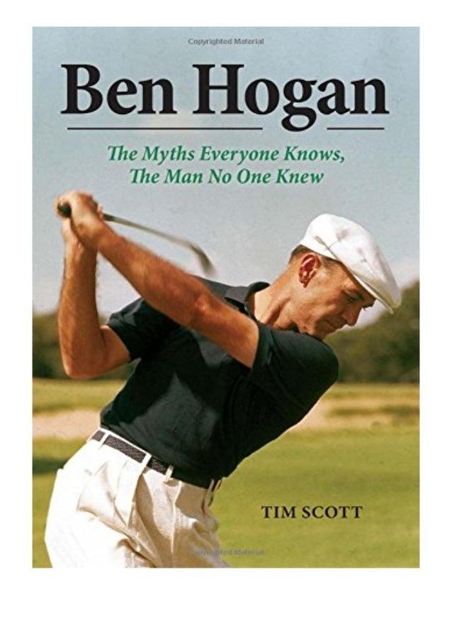 [PDF|BOOK|E-PUB|Mobi] ((Download))^^@@ Ben Hogan The Myths Everyone Knows the Man No One Knew review DOWNLOAD EBOOK PDF KI...
