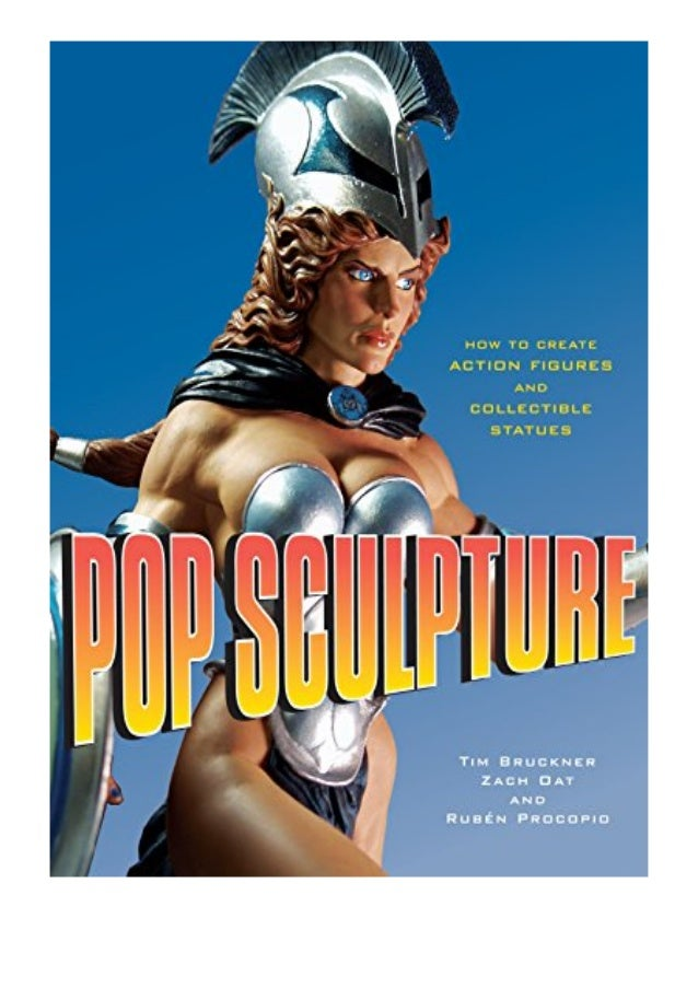 [PDF|BOOK|E-PUB|Mobi] [download]_p.d.f Pop Sculpture How to Create Action Figures and Collectible Statues review DOWNLOAD ...
