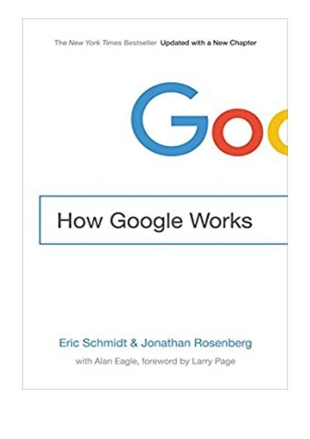 [PDF|BOOK|E-PUB|Mobi] download_[p.d.f] How Google Works review DOWNLOAD EBOOK PDF KINDLE [full book] Description Book How ...