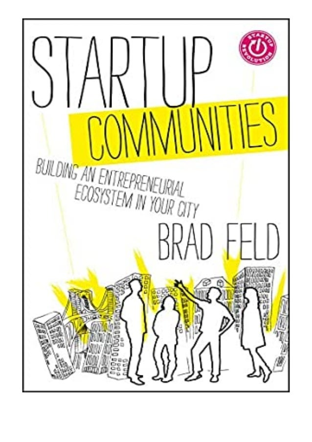 [PDF|BOOK|E-PUB|Mobi] P.D.F_EPUB Startup Communities Building an Entrepreneurial Ecosystem in Your City review DOWNLOAD EB...