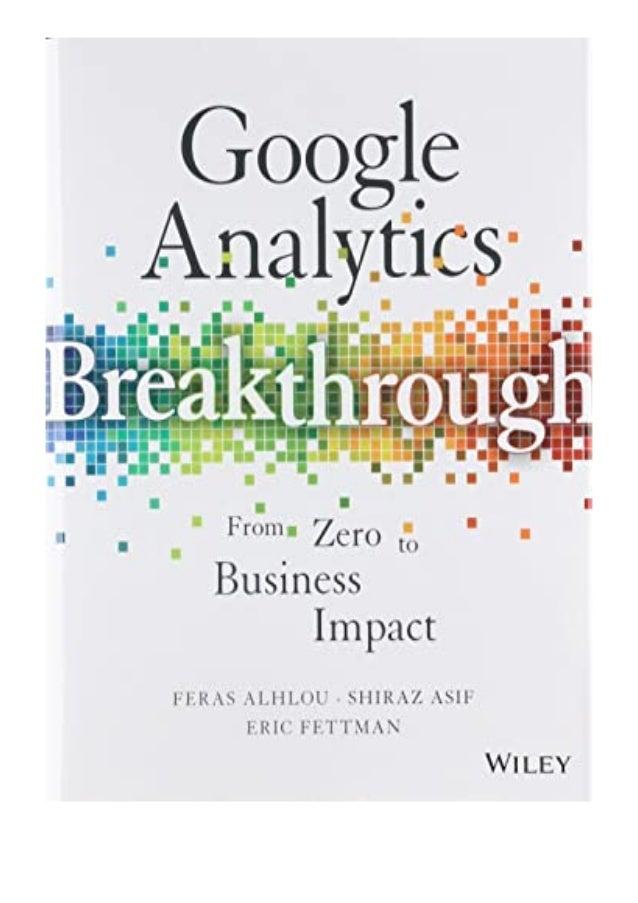 [PDF|BOOK|E-PUB|Mobi] paperback_$ Google Analytics Breakthrough From Zero to Business Impact review DOWNLOAD EBOOK PDF KIN...