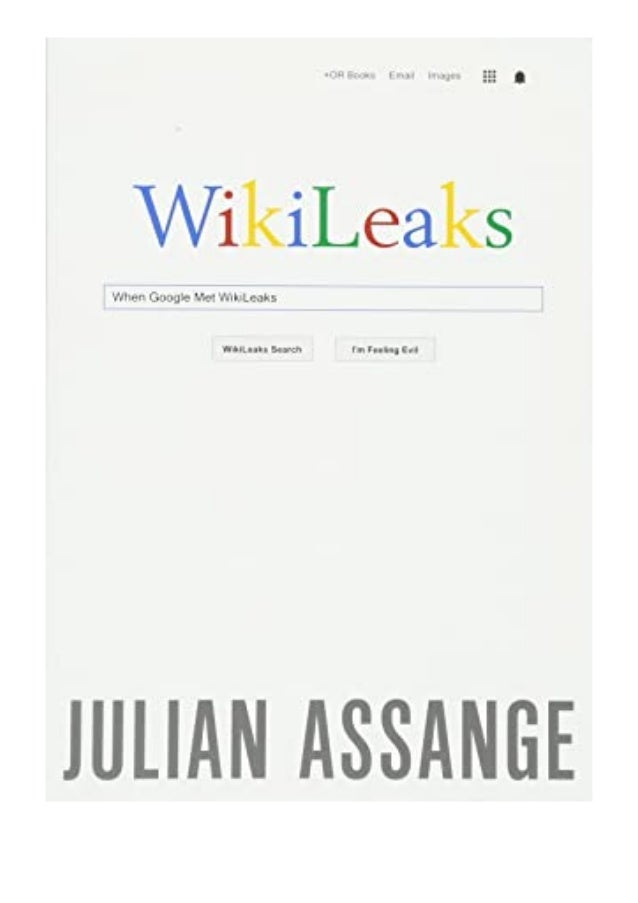 [PDF BOOK E-PUB Mobi] ^^Download_[Epub]^^@@ When Google Met WikiLeaks review DOWNLOAD EBOOK PDF KINDLE [full book] Descrip...