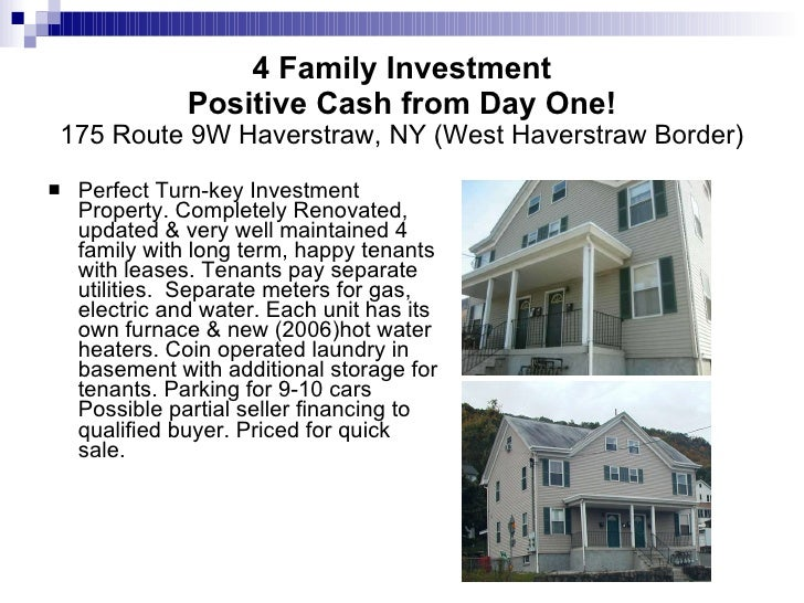 4 Family Investment Positive Cash from Day One! 175 Route 9W Haverstraw, NY (West Haverstraw Border) <ul><li>Perfect Turn-...
