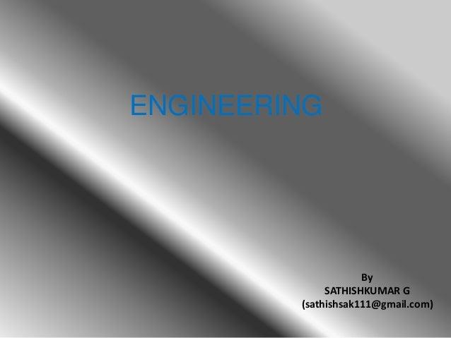 ENGINEERING By SATHISHKUMAR G (sathishsak111@gmail.com)