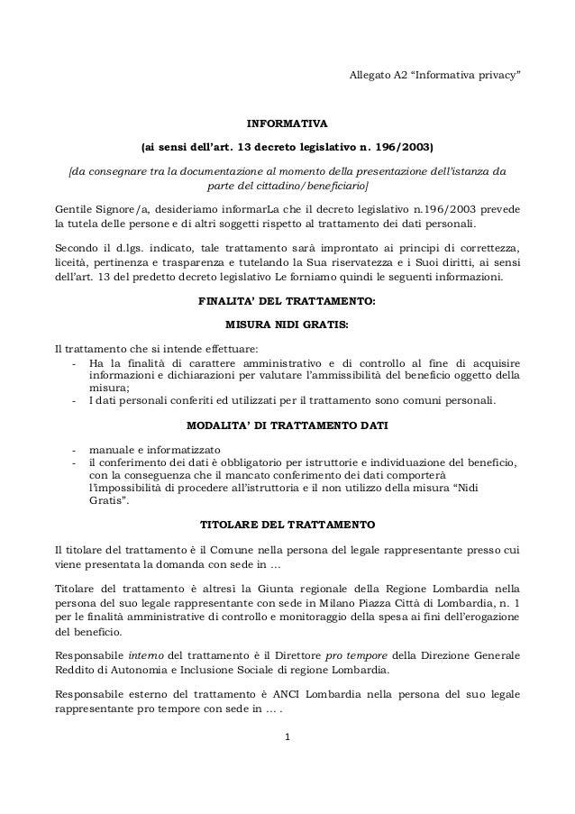 """1 Allegato A2 """"Informativa privacy"""" INFORMATIVA (ai sensi dell'art. 13 decreto legislativo n. 196/2003) [da consegnare tra..."""
