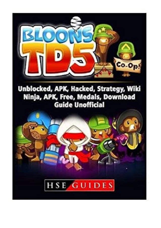 [PDF|BOOK|E-PUB|Mobi] [download]_p.d.f$@@ Bloons TD 5 Unblocked, Apk, Hacked, Strategy, Wiki, Ninja, Apk, Free, Medals, Do...