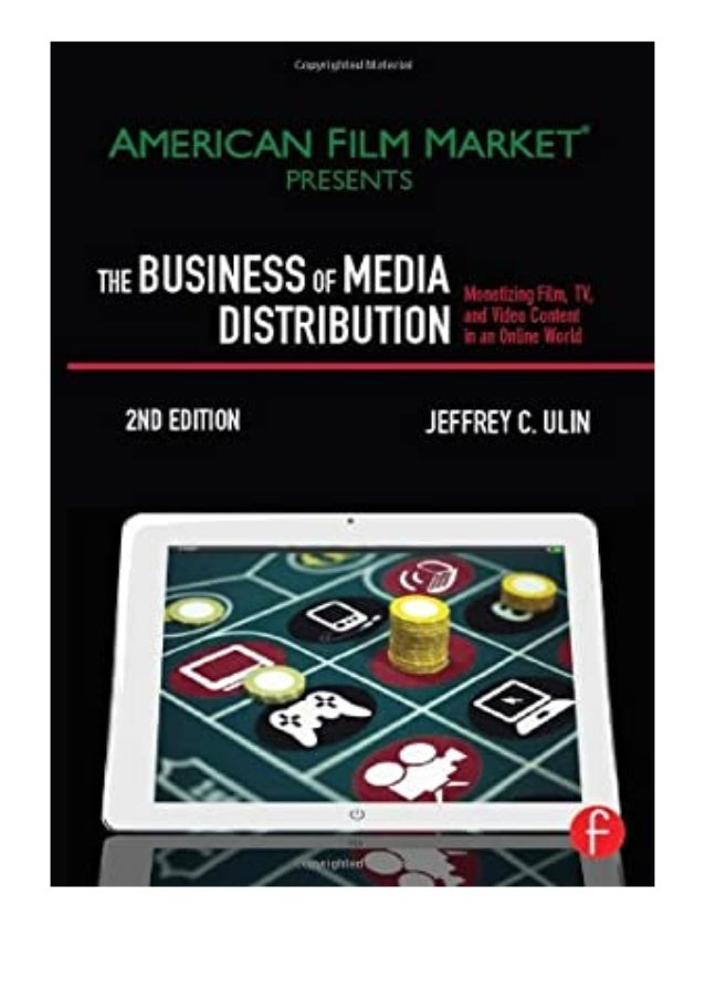 [PDF|BOOK|E-PUB|Mobi] [P.D.F_book]@@ The Business of Media Distribution, Second Edition Monetizing Film, TV and Video Cont...