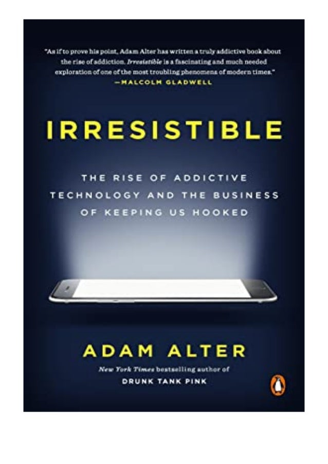 [PDF|BOOK|E-PUB|Mobi] [download]_p.d.f))^@@ Irresistible The Rise of Addictive Technology and the Business of Keeping Us H...