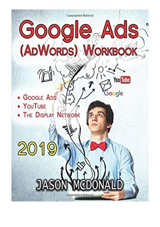 [PDF|BOOK|E-PUB|Mobi] textbook_$ Google Ads AdWords Workbook Advertising on Google Ads, YouTube, amp the Display Network 2...