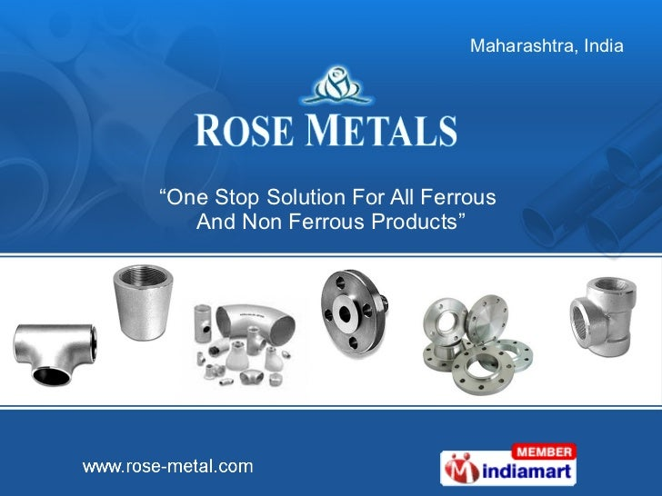 """ One Stop Solution For All Ferrous  And Non Ferrous Products"""