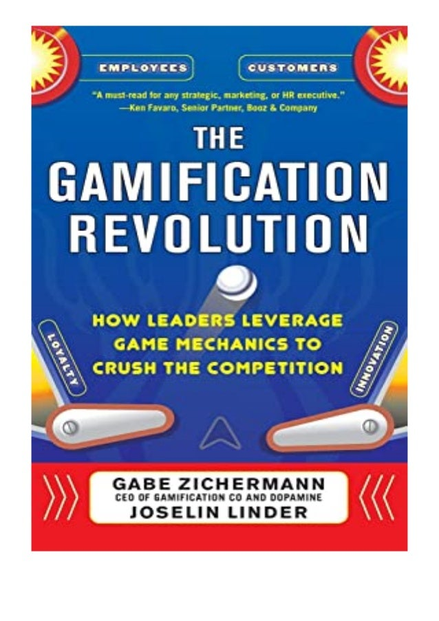 [PDF|BOOK|E-PUB|Mobi] $Download_[P.d.f]^^@@ The Gamification Revolution How Leaders Leverage Game Mechanics to Crush the C...